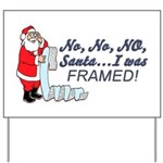 Santa I Was FRAMED! Yard Sign