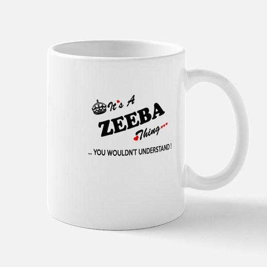 ZEEBA thing, you wouldn't understand Mugs