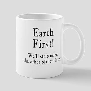 Earth First - the alternate Logo... Mugs