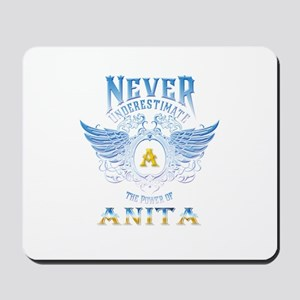 Never underestimate the power of anita Mousepad