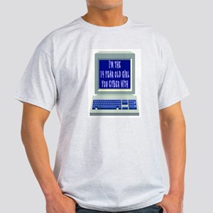 I'm THE 14 YEAR OLD YOU CYBER Light T-Shirt