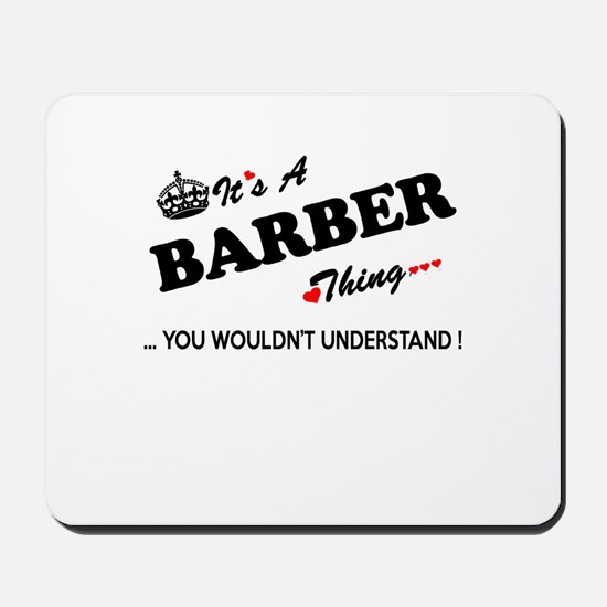 BARBER thing, you wouldn't understand Mousepad