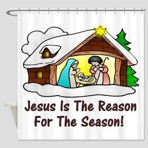 Jesus is the reason for the season Shower Curtain
