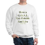GOAL - Get Outside And Live Sweatshirt