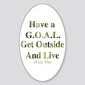 GOAL - Get Outside And Live Oval Sticker