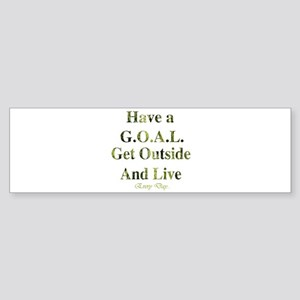 GOAL - Get Outside And Live Bumper Sticker