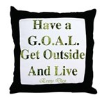 GOAL - Get Outside And Live Throw Pillow