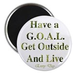 GOAL - Get Outside And Live Magnet