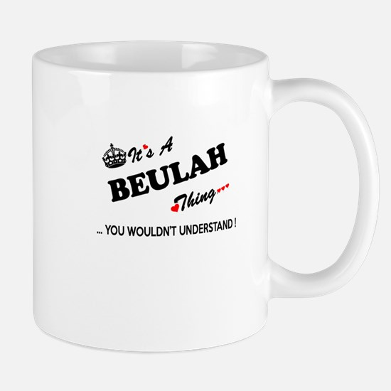 BEULAH thing, you wouldn't understand Mugs