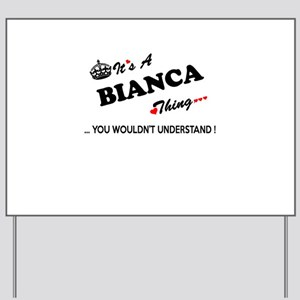 BIANCA thing, you wouldn't understand Yard Sign