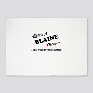 BLAINE thing, you wouldn't understa 5'x7'Area Rug