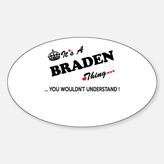 BRADEN thing, you wouldn't understand Decal