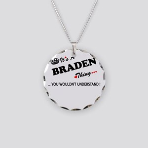 BRADEN thing, you wouldn't u Necklace Circle Charm