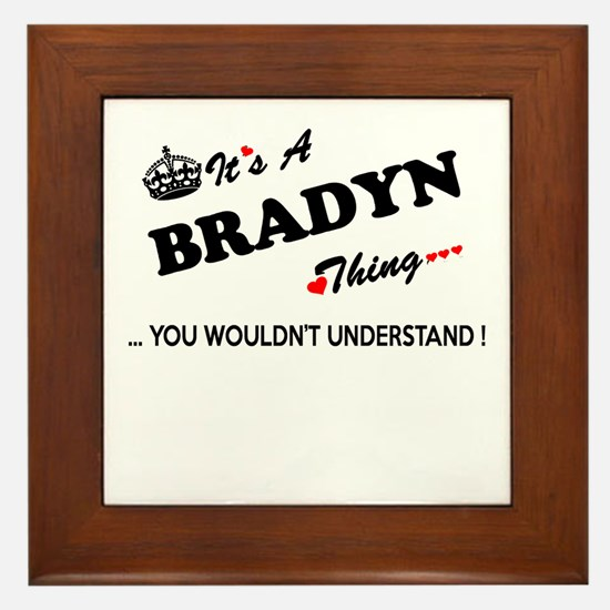 BRADYN thing, you wouldn't understand Framed Tile
