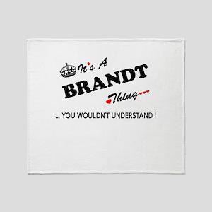 BRANDT thing, you wouldn't understan Throw Blanket