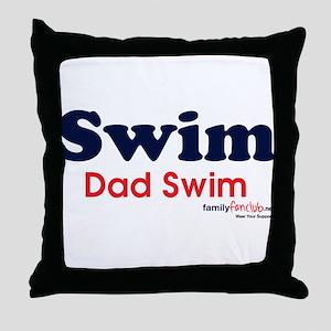 Swim Dad Swim Throw Pillow