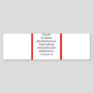 Craps joke Bumper Sticker