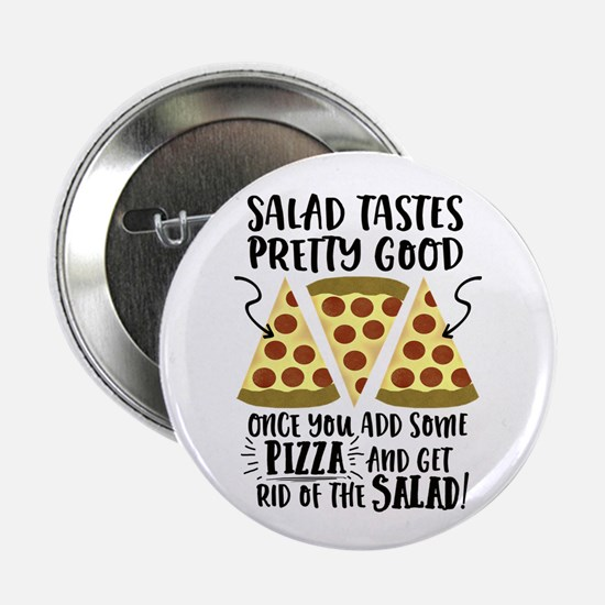 "Pizza vs Salad Funny 2.25"" Button"