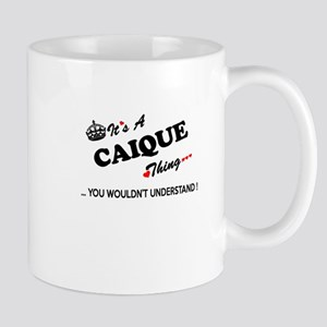 CAIQUE thing, you wouldn't understand Mugs