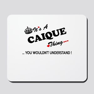 CAIQUE thing, you wouldn't understand Mousepad