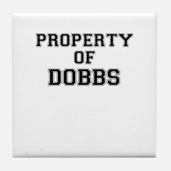 Property of DOBBS Tile Coaster
