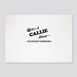 CALLIE thing, you wouldn't understa 5'x7'Area Rug