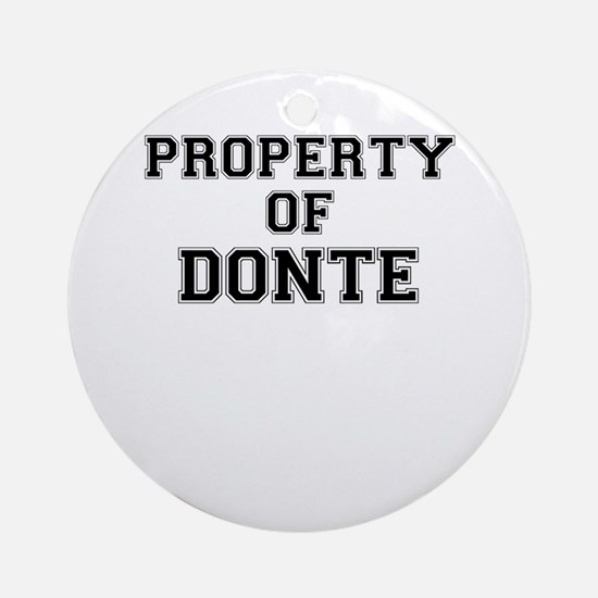 Property of DONTE Round Ornament