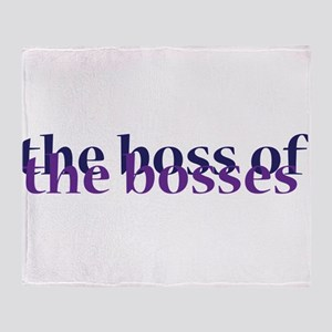 The Boss of the Bosses Throw Blanket