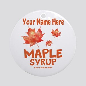 Your Maple Syrup Round Ornament