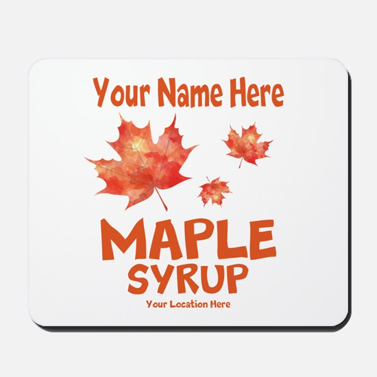 Your Maple Syrup Mousepad