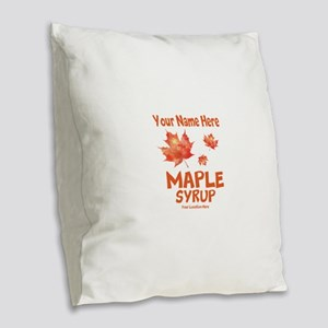 Your Maple Syrup Burlap Throw Pillow