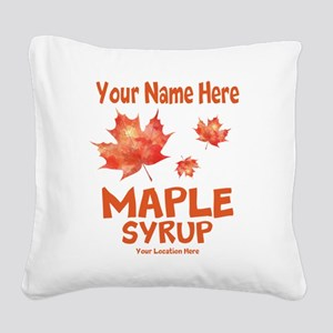 Your Maple Syrup Square Canvas Pillow