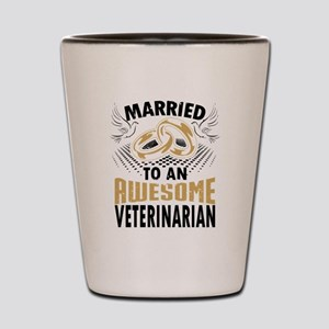 Married To An Awesome Veterinarian Shot Glass