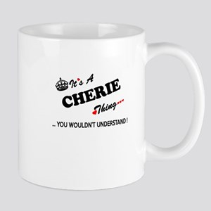 CHERIE thing, you wouldn't understand Mugs
