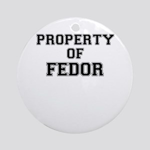 Property of FEDOR Round Ornament