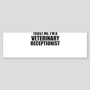 Trust Me, I'm A Veterinary Receptionist Bumper Sti