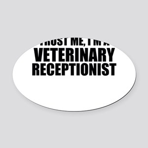 Trust Me, I'm A Veterinary Receptionist Oval Car M