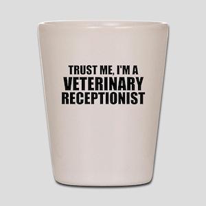 Trust Me, I'm A Veterinary Receptionist Shot Glass