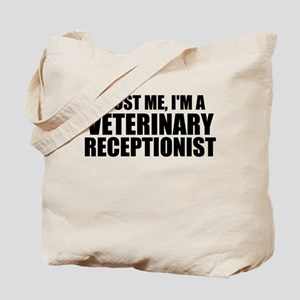 Trust Me, I'm A Veterinary Receptionist Tote Bag