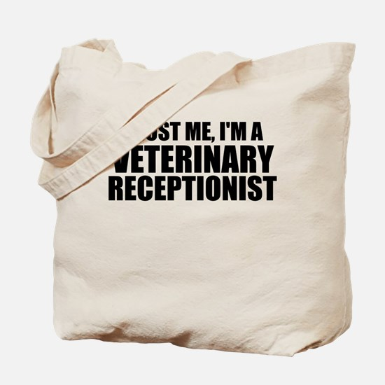 Trust Me, I'm A Veterinary Receptionist Tote Bag
