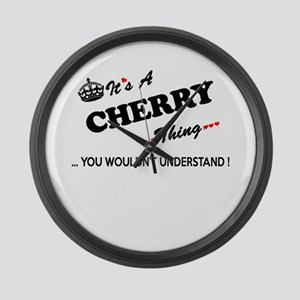 CHERRY thing, you wouldn't unders Large Wall Clock