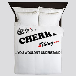 CHERRY thing, you wouldn't understand Queen Duvet