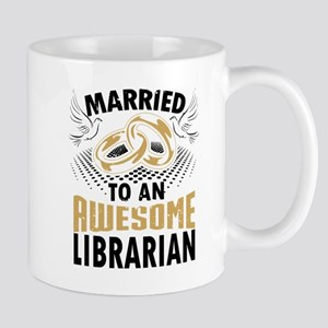 Married To An Awesome Librarian Mugs