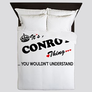 CONROY thing, you wouldn't understand Queen Duvet