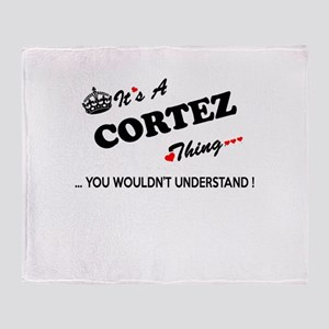 CORTEZ thing, you wouldn't understan Throw Blanket
