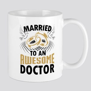 Married To An Awesome Doctor Mugs