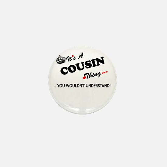 COUSIN thing, you wouldn't understand Mini Button