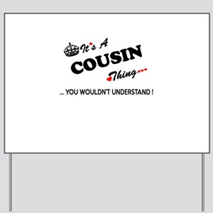 COUSIN thing, you wouldn't understand Yard Sign