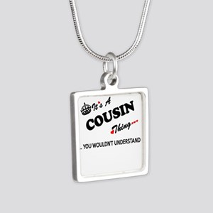 COUSIN thing, you wouldn't understand Necklaces