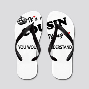 COUSIN thing, you wouldn't understand Flip Flops